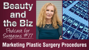 Ep.77: Marketing Plastic Surgery Procedures