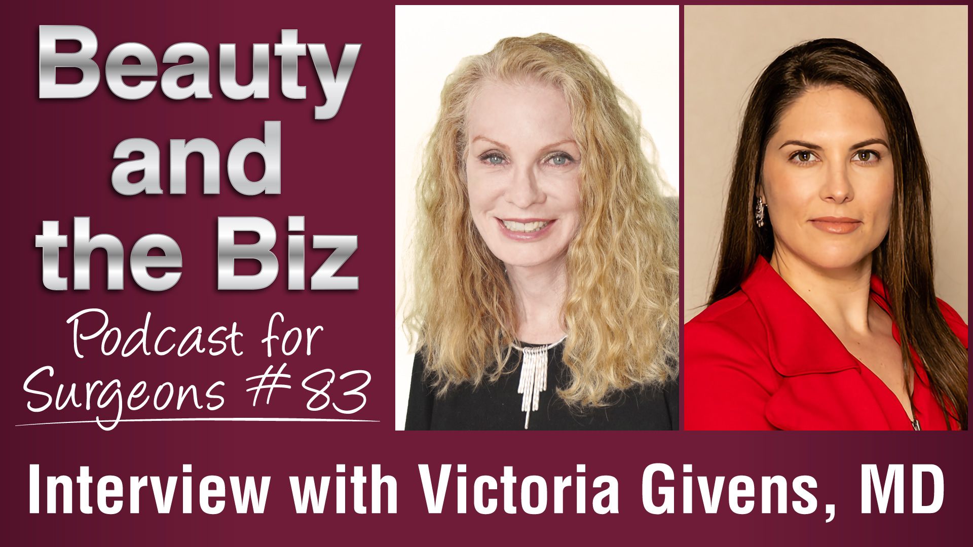 Ep.83: Interview with Victoria Givens, MD