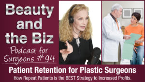 Ep.94: Patient Retention for Plastic Surgeons