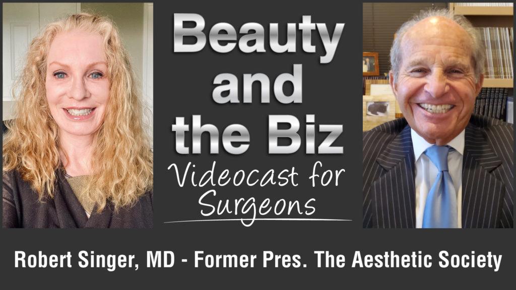 Robert-Singer,-MD-Former-President-The-Aesthetic-Society-Videocast