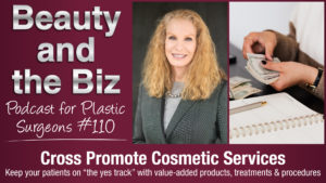 Ep.110: Cross Promote Cosmetic Services