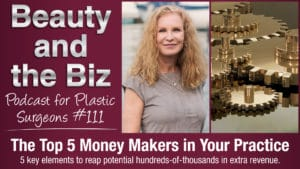Ep.111: The Top 5 Money Makers in Your Practice